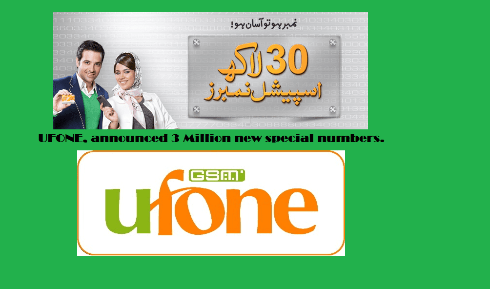 Ufone has got 3 millions of Special Numbers to offer