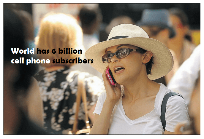World has 6 billion cell phone subscribers