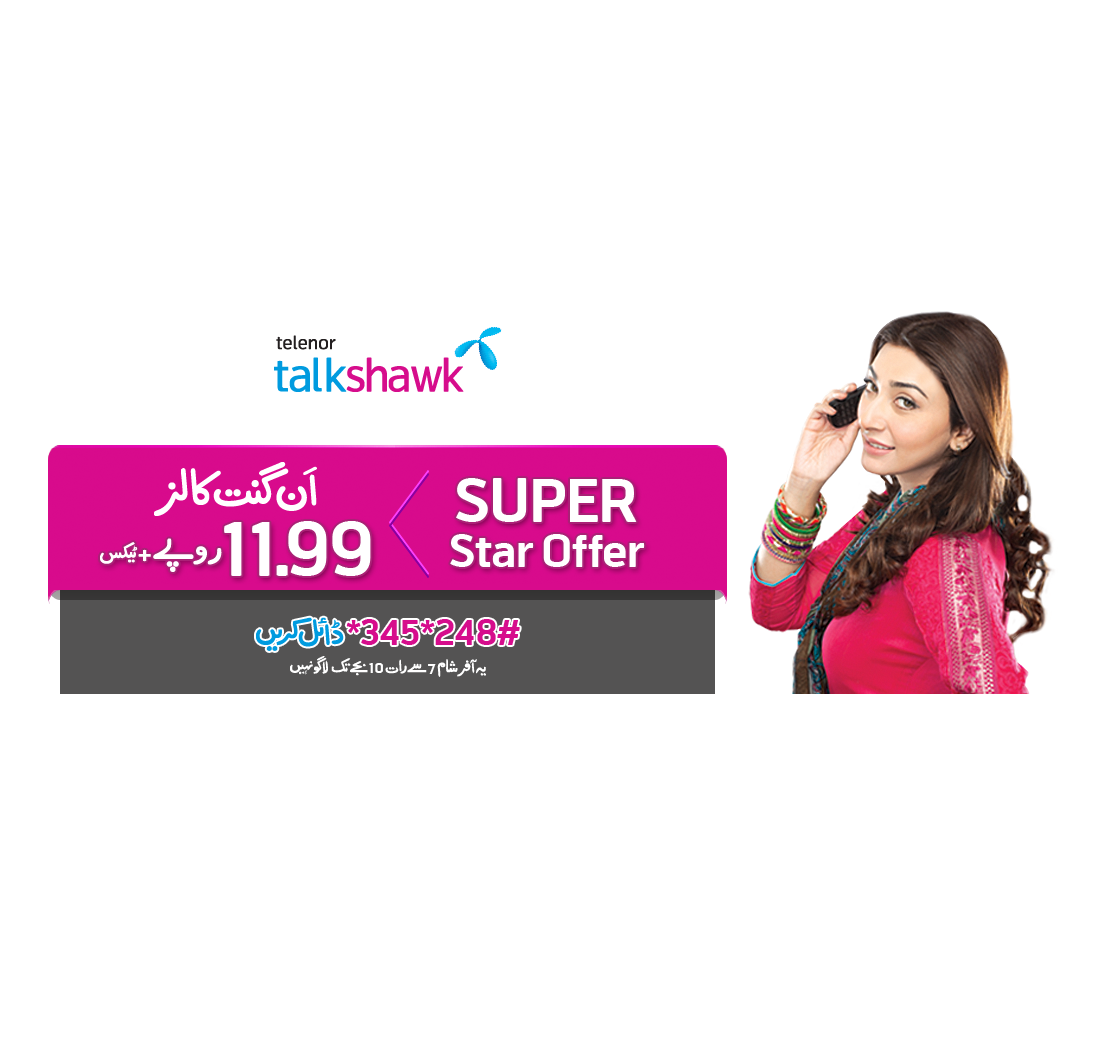 Telenor talkshawk brings you the 'Super Star Offer'