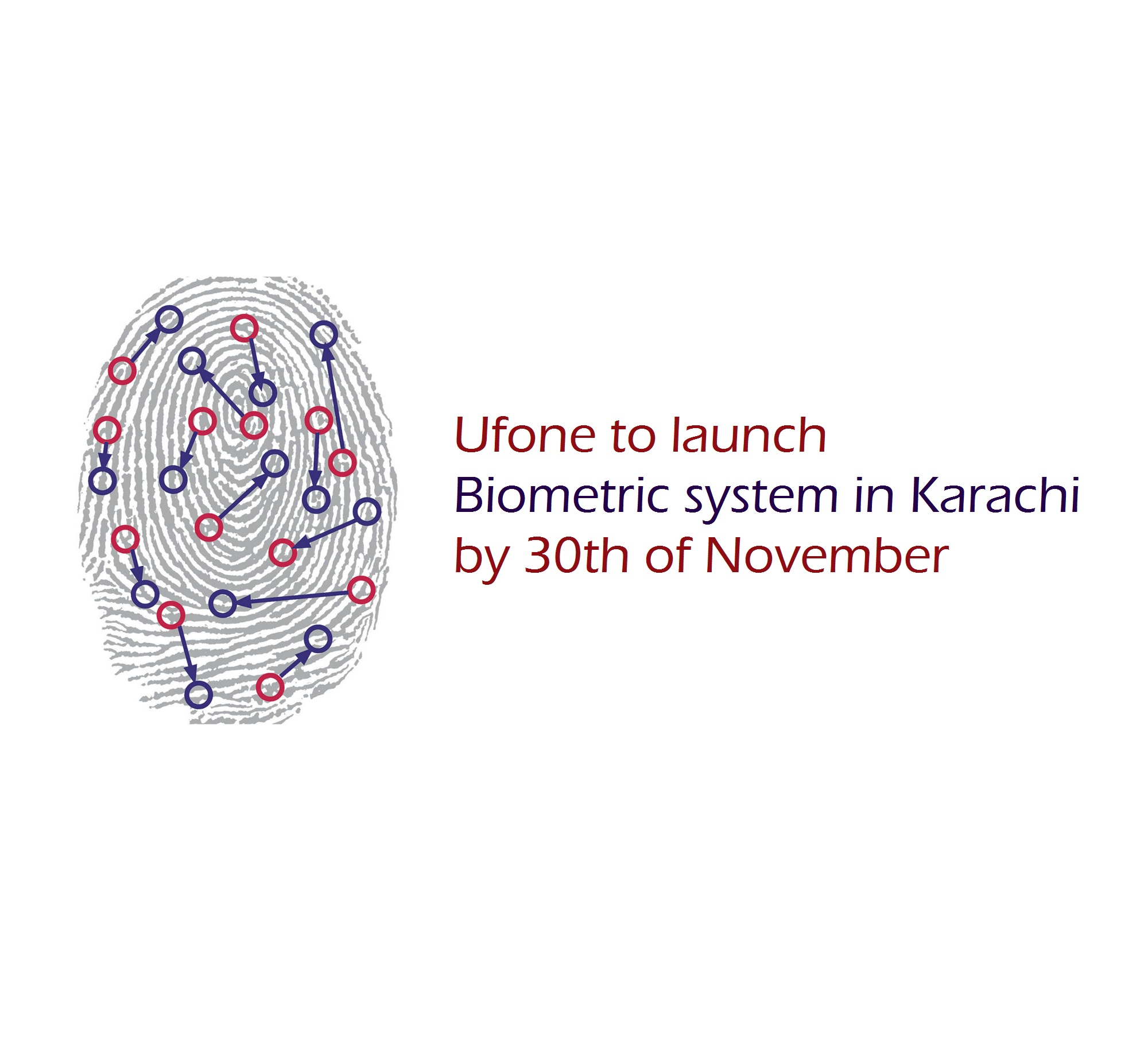 Ufone to launch biometric system in Karachi by 30th of November