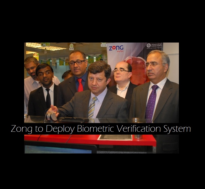 Zong to Deploy Biometric Verification System