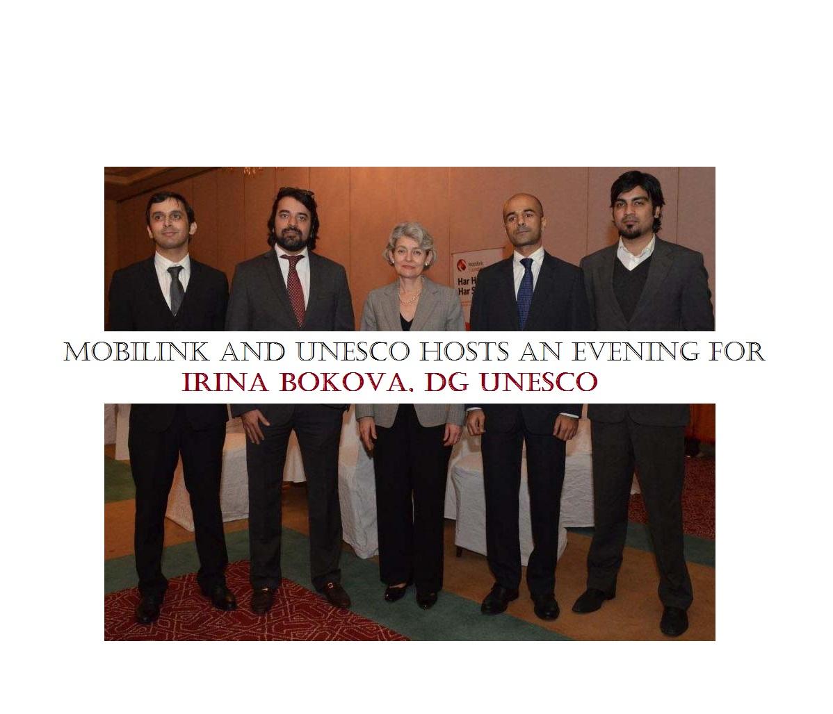 Mobilink and UNESCO hosts an evening for Irina Bokova, DG UNESCO