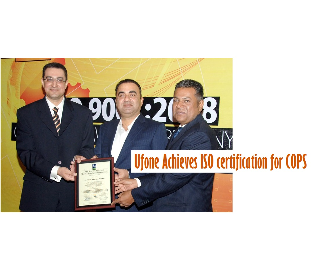 Ufone Achieves ISO 9001:2008 certification for COPS