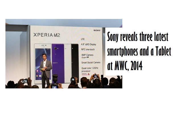 Sony Reveals Three Latest Smartphones and A Tablet at MWC, 2014