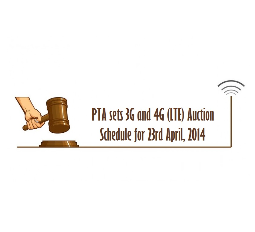 PTA sets 3G and 4G (LTE) Auction Schedule for 23rd April, 2014