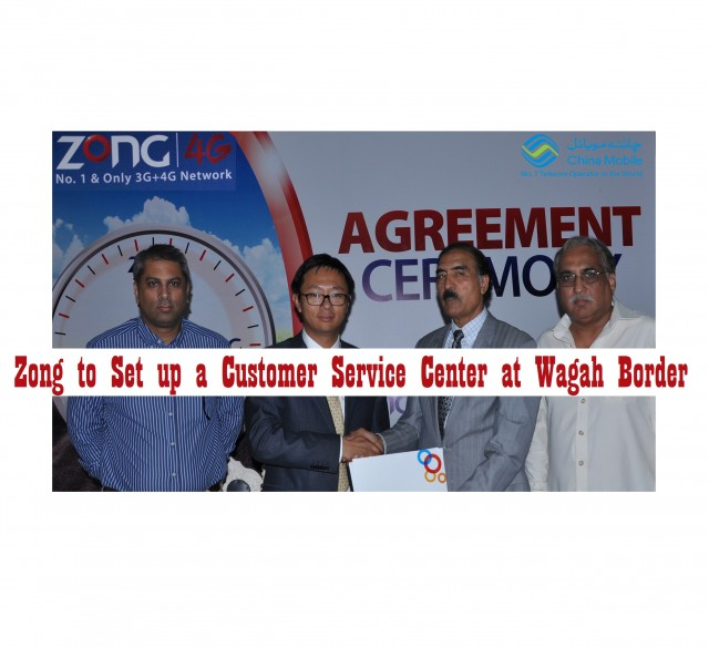 Zong to Set up a Customer Service Center at Wagah Border