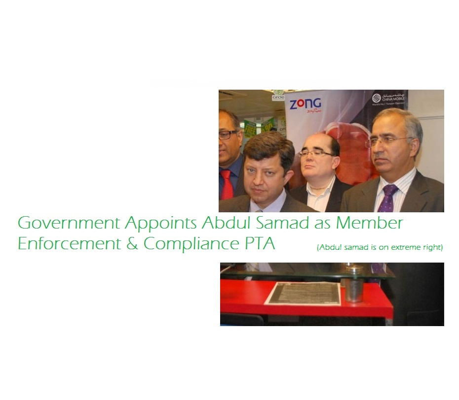 Government Appoints Abdul Samad as Member Enforcement & Compliance PTA