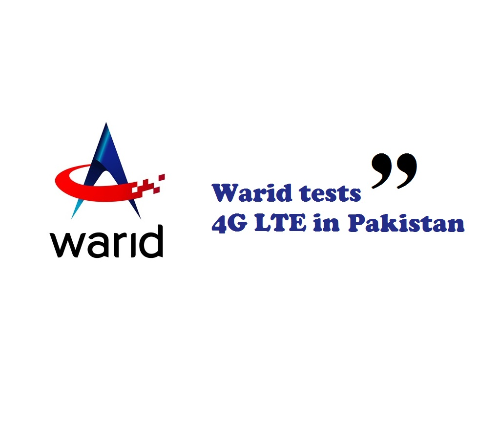 Warid Tests LTE in Pakistan