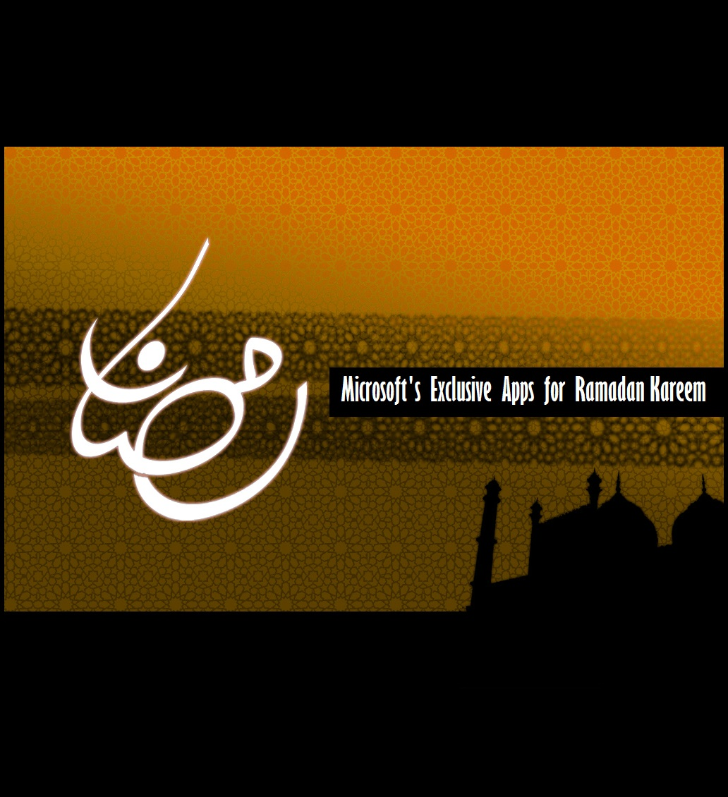 Photo of Microsoft Devices Offers Exclusive Apps for Ramadan Kareem