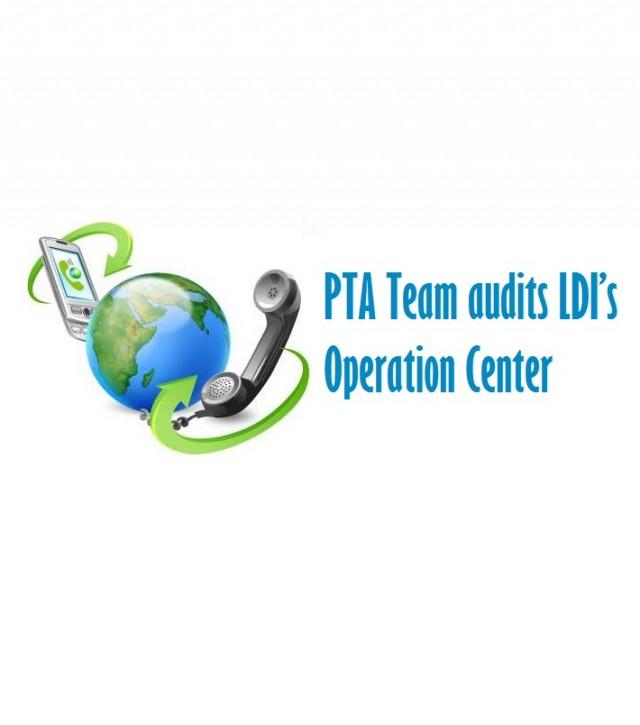 PTA Team audits LDI's Operation Center