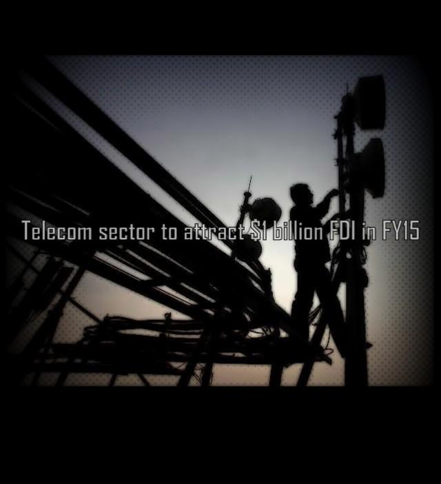 Telecom sector to attract $1 billion FDI in FY15