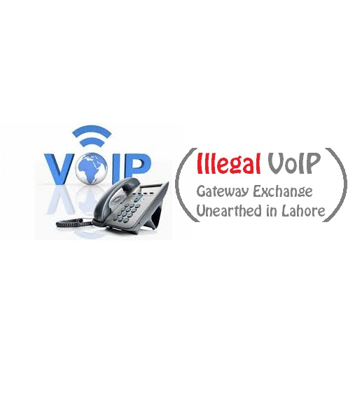 Illegal VoIP Gateway Exchange Unearthed in Lahore