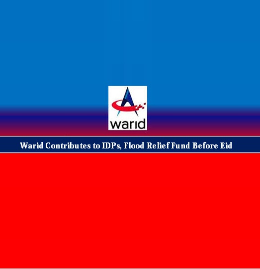 Warid Contributes to IDPs, Flood Relief Fund Before Eid