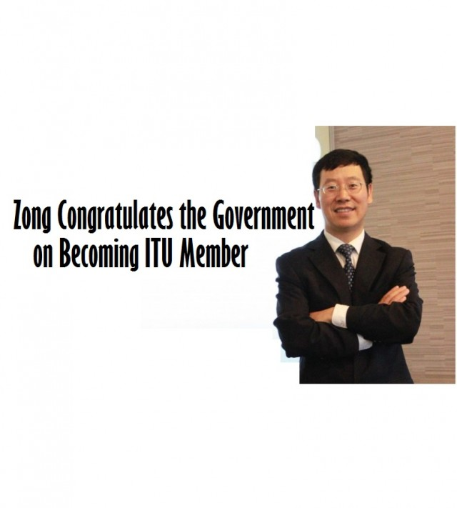 Zong Congratulates the Government on Becoming ITU Member