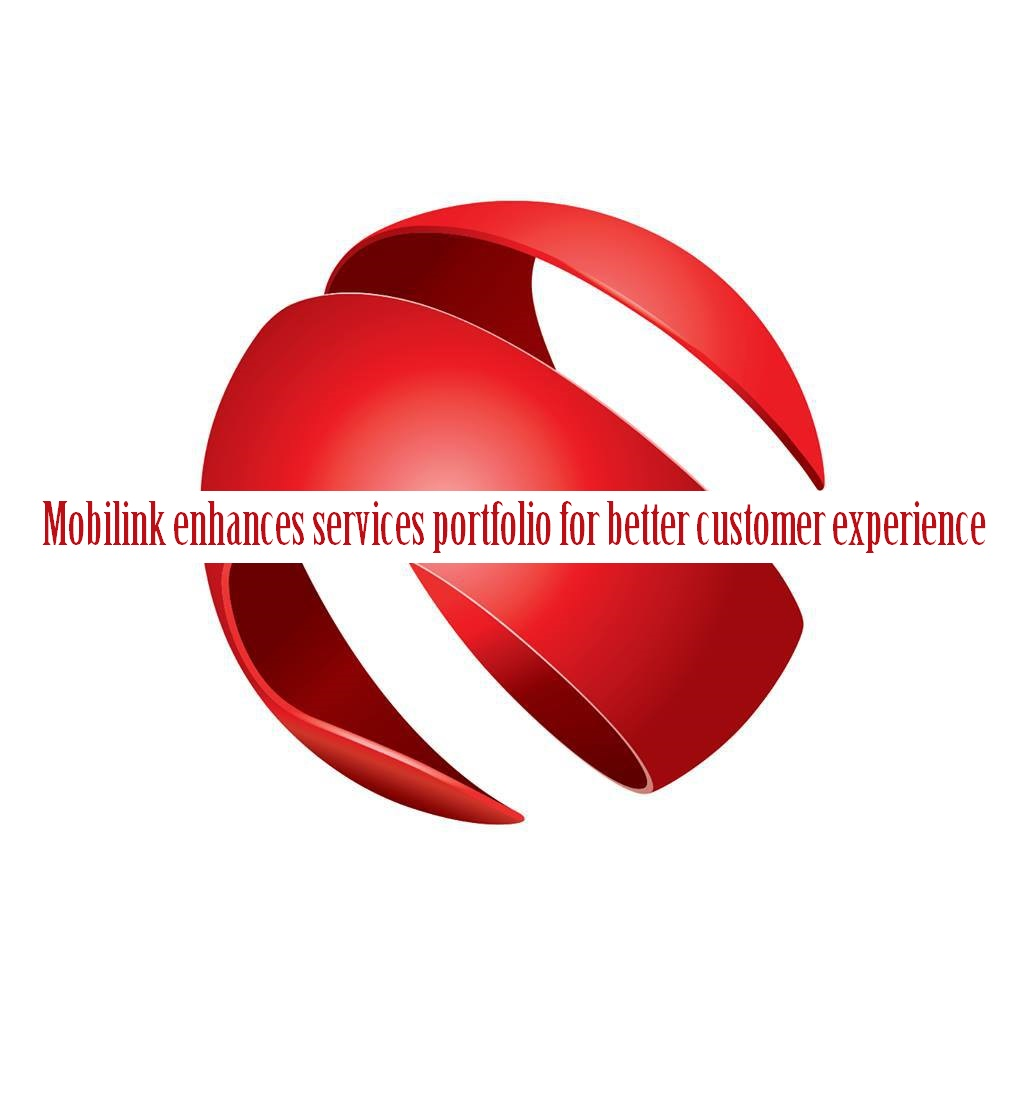 Mobilink enhances services portfolio for better customer experience