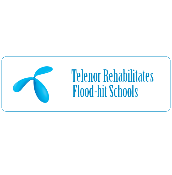 Telenor Rehabilitates Flood-hit Schools