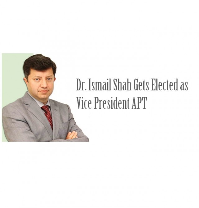 Dr. Ismail Shah Gets Elected as Vice President APT