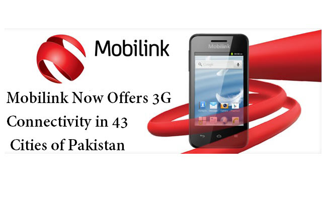 Mobilink Now Offers 3G Connectivity in 43 Cities of Pakistan