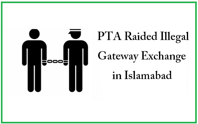 Illegal Gateway Exchange Raided in Islamabad