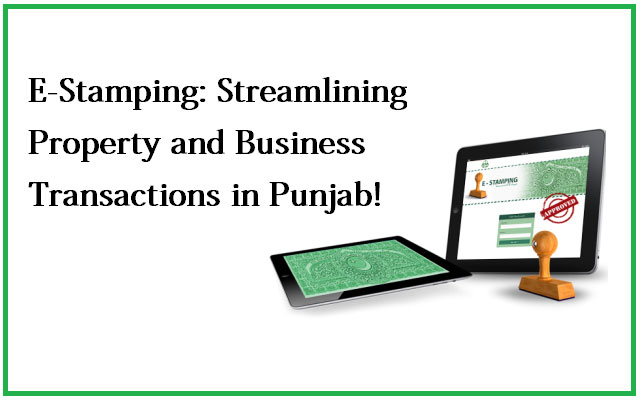 e-Stamping: Punjab Introduces An Online System of Stamp Issuance