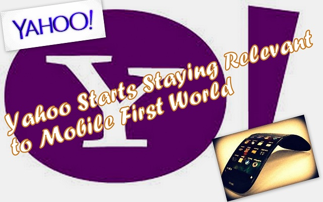 Yahoo Starts Staying Relevant to Mobile First World