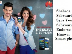 Heartthrob of Pakistan, Shehroz Sabzwari and Syra Yousuf Sabzwari, Endorse Huawei Smart phones