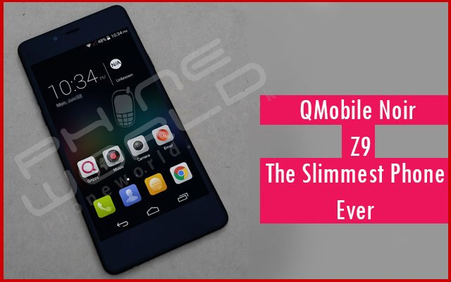 QMobile Presents Noir Z9: The Slimmest Phone Ever