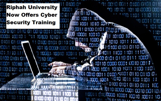 Riphah University Now Offers Cyber Security Training