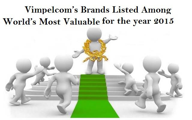 Vimpelcom's Brands Listed Among World's Most Valuable and WIND Italy Named Telecommunications Operator of the Year For 2015