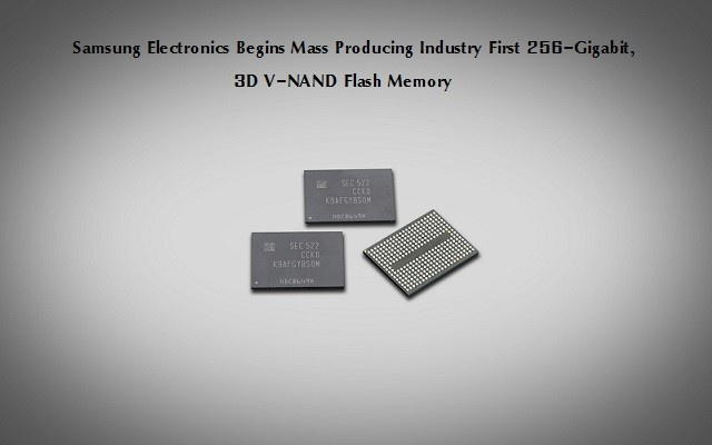 Samsung Electronics Begins Mass Producing Industry First 256-Gigabit, 3D V-NAND Flash Memory