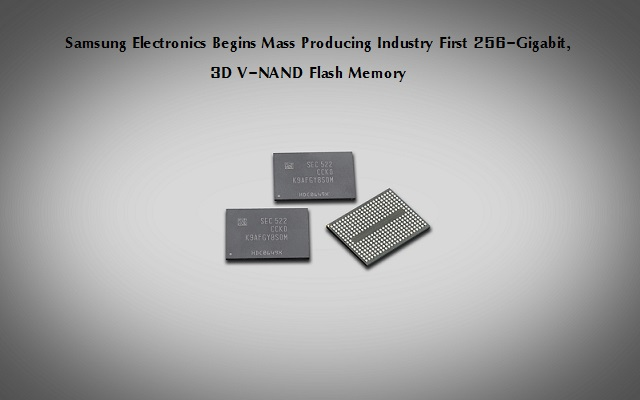 Samsung Electronics Begins Mass Producing Industry First 256-Gigabit, 3D V-NAND Flash Memory