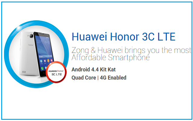 Zong Introduces Free 6GB Data for 3 Months on Purchase of Huawei Honor 3C LTE