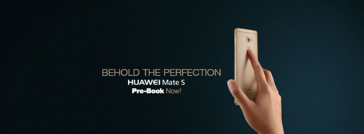 Pre bookings for Mate S, Huawei's Supremely Elegant Smart phone, Are on the Way