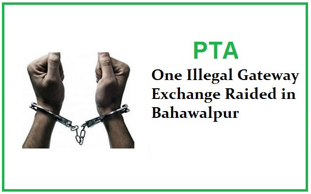 One Illegal Gateway Exchange Raided in Bahawalpur