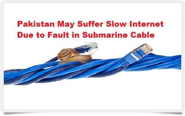 Pakistan May Suffer Slow Internet Due to Fault in Submarine Cable