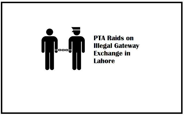 PTA Raides on Illegal Gateway Exchange in Lahore