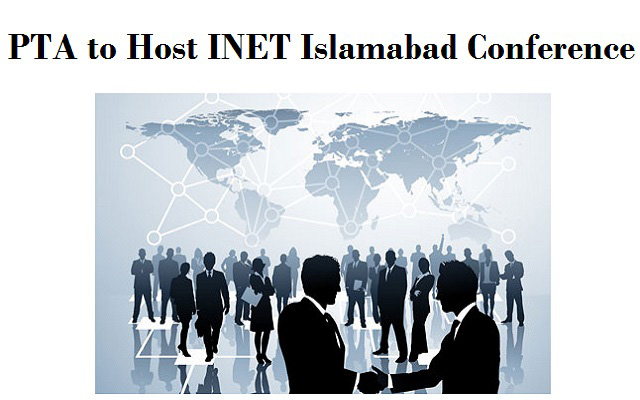 PTA to Host INET Islamabad Conference