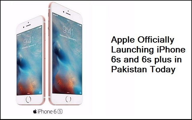 Apple iPhone 6s and 6s Plus Official Launch in Pakistan