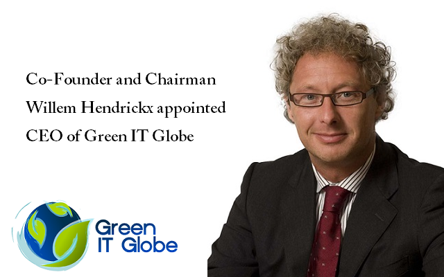 Co-Founder and Chairman Willem Hendrickx appointed CEO of Green IT Globe