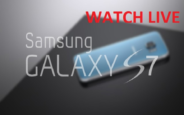 WATCH LIVE Launch Event of Samsung Galaxy S7 and S7 Edge