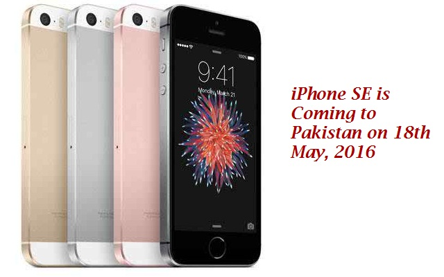 iPhone SE to be Launched in Pakistan on May 18th 2016