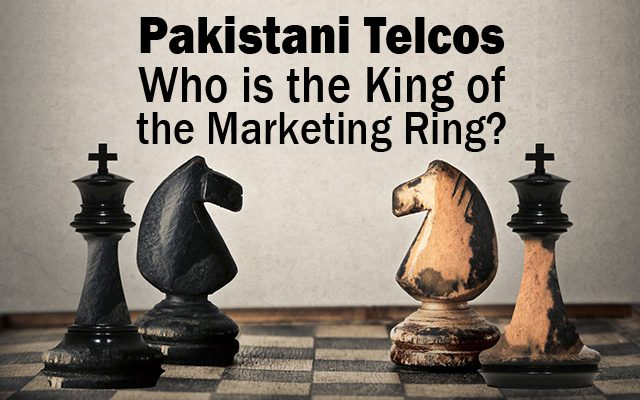Pakistani Telcos Who is the King of the Marketing Ring?