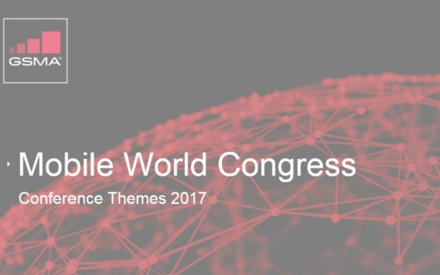 Mobile World Congress Announces 2017 Conference Themes