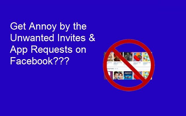 How to Remove Unwanted Invites and App Requests from Facebook