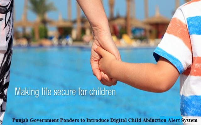 Punjab Government Ponders to Introduce Digital Child Abduction Alert System