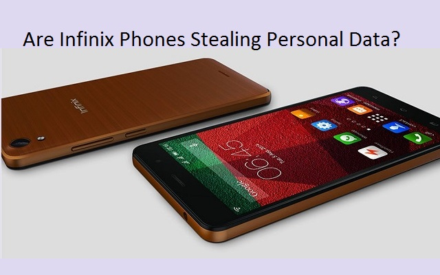 Are Infinix Phones Stealing Personal Data?