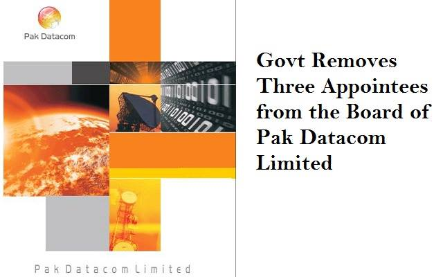Govt Removes Three Appointees from the Board of Pak Datacom Limited