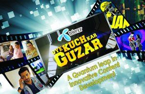 Oye Kuch Ker Guzar: Quantum Leap in Innovative Content Development