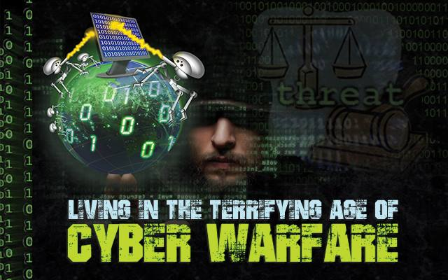 Living in the Terrifying Age of Cyber Warfare
