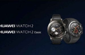 Huawei Relveals Watch 2 and Watch 2 Classic at MWC 2017